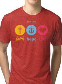 Faith, Hope & Love Tri-blend T-Shirt