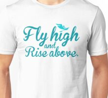 Fly High And Rise Above Unisex T-Shirt