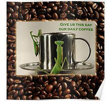 Give us this day our daily coffee Poster