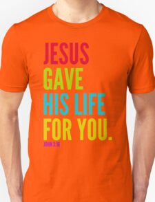 Jesus Gave His Life For You T-Shirt