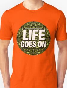Life Goes On T-Shirt