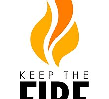 Keep The Fire Burning by theteeproject