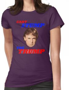 Can't Stump The Trump Womens Fitted T-Shirt