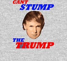 Can't Stump The Trump Unisex T-Shirt