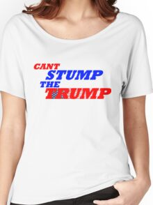 Can't Stump The Trump Text Only Women's Relaxed Fit T-Shirt