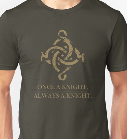 Once a Knight, Always a Knight Unisex T-Shirt