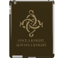 Once a Knight, Always a Knight iPad Case/Skin