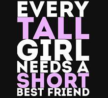 Every Tall Girl Needs A Short Best Friend Womens Fitted T-Shirt