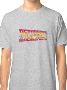 Return to the Henceforth! Classic T-Shirt