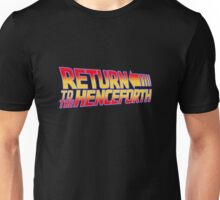 Return to the Henceforth! Unisex T-Shirt