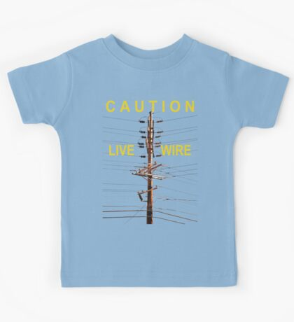 Caution - Live Wire Kids Tee
