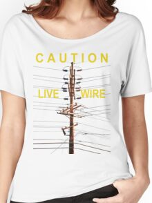 Caution - Live Wire Women's Relaxed Fit T-Shirt