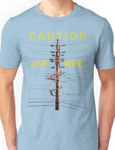Caution - Live Wire Unisex T-Shirt