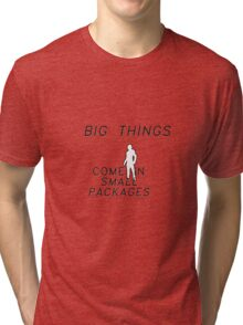 big things come in small packages: ant-man Tri-blend T-Shirt