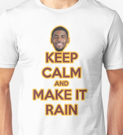 Make it rain -  Kyrie Unisex T-Shirt