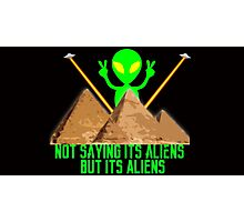 Not Saying It's Aliens.... Photographic Print