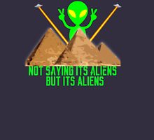Not Saying It's Aliens.... Unisex T-Shirt