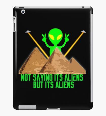 Not Saying It's Aliens.... iPad Case/Skin