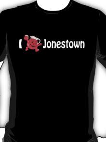 I love jonestown T-Shirt