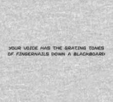 your voice has the grating tones by vampvamp