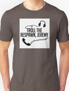 Unbreakable Kimmy Schmidt- Troll the Respawn, Jeremy T-Shirt