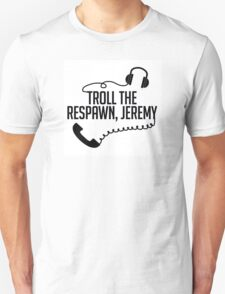 Unbreakable Kimmy Schmidt- Troll the Respawn, Jeremy T-Shirt