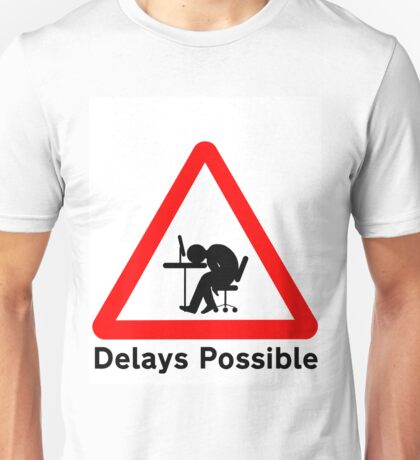 Delays Possible Unisex T-Shirt