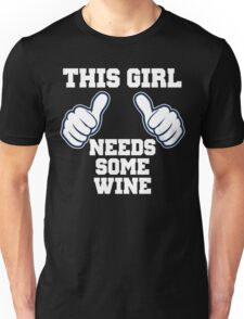 This Girl Needs Some Wine Unisex T-Shirt