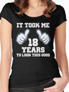It Took Me 18 Years To Look This Good Women's Fitted Scoop T-Shirt