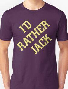 I'd Rather Jack T-Shirt