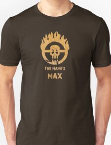 The name's Max - Mad Max Fury Road T-Shirt