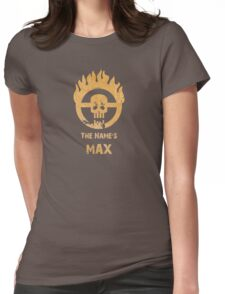 The name's Max - Mad Max Fury Road Womens Fitted T-Shirt