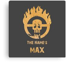 The name's Max - Mad Max Fury Road Canvas Print
