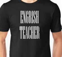Engrish Unisex T-Shirt