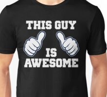 This Guy Is Awesome Unisex T-Shirt