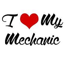 I Love my mechanic by creativecm