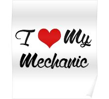I Love my mechanic Poster