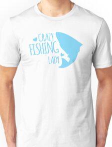 Crazy Fishing Lady Unisex T-Shirt