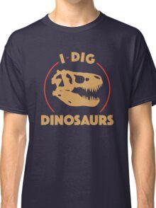 I Dig Dinosaurs Classic T-Shirt