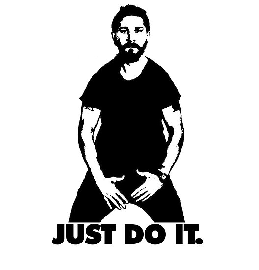Quot Shia Labeouf Just Do It Quot Posters By Icml Redbubble