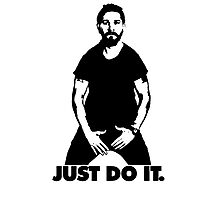 Shia Labeouf - just do it Photographic Print