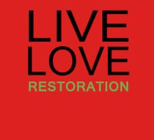 LIVE LOVE RESTORATION Unisex T-Shirt