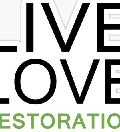 LIVE LOVE RESTORATION Sticker