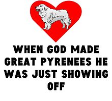 When God Made Great Pyrenees by GiftIdea