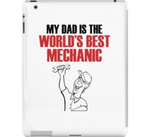 My DAD is the world's best MECHANIC iPad Case/Skin