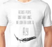 Because people don't have wings Unisex T-Shirt