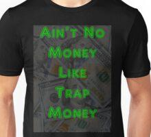 Ain't No Money Like Trap Money 100 Dollar Bill Unisex T-Shirt