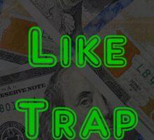 Ain't No Money Like Trap Money 100 Dollar Bill Sticker