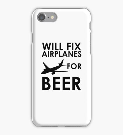 Will Fix Airplanes For BEER iPhone Case/Skin