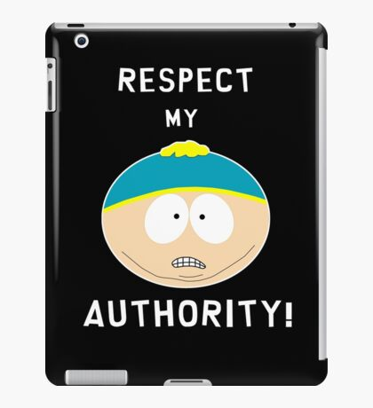 Cartman - Respect my authority iPad Case/Skin